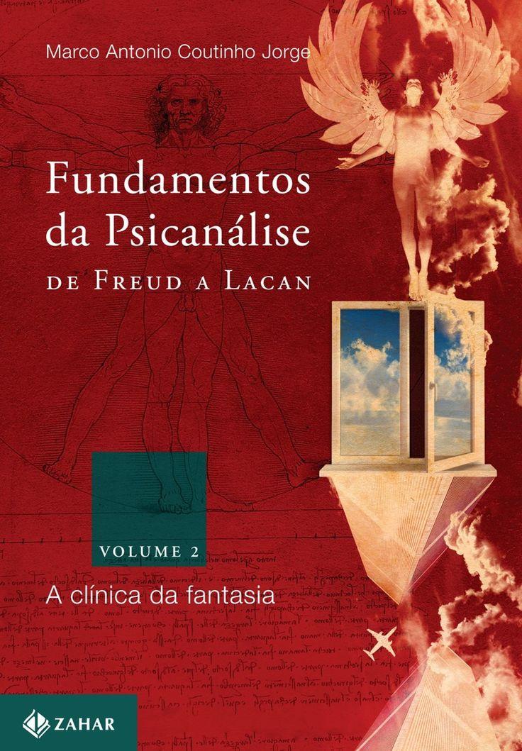 Baixar Livro Fundamentos da Psicanalise de Freud a Lacan -  Marco Antonio Coutinho Jorge em PDF, ePub e Mobi ou ler online