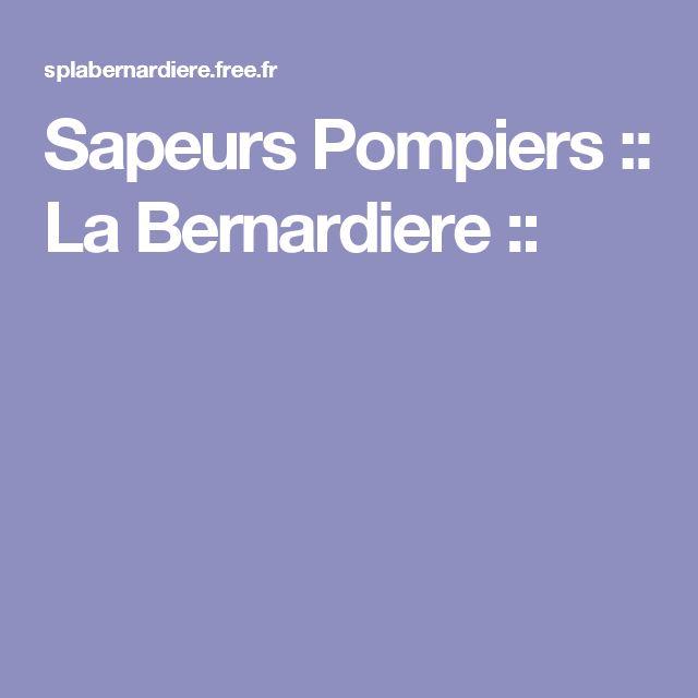 Sapeurs Pompiers :: La Bernardiere ::