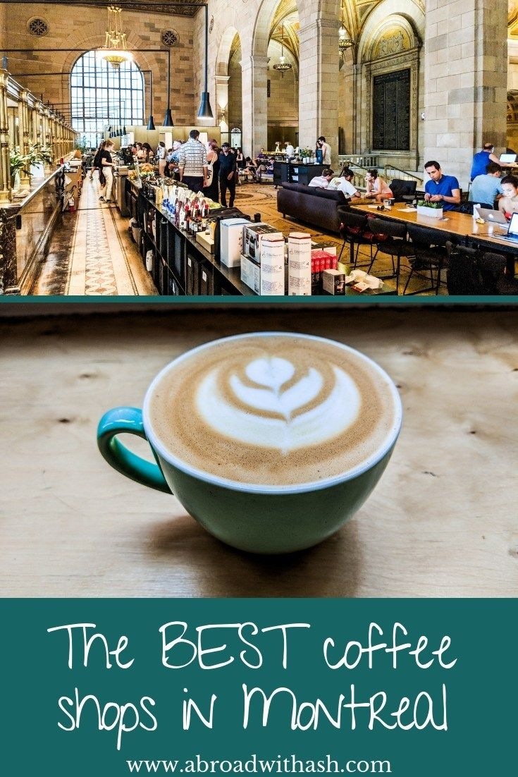 Best Coffee Shops In Montreal Top 5 Abroad With Ash Best Coffee Shop Best Coffee Montreal