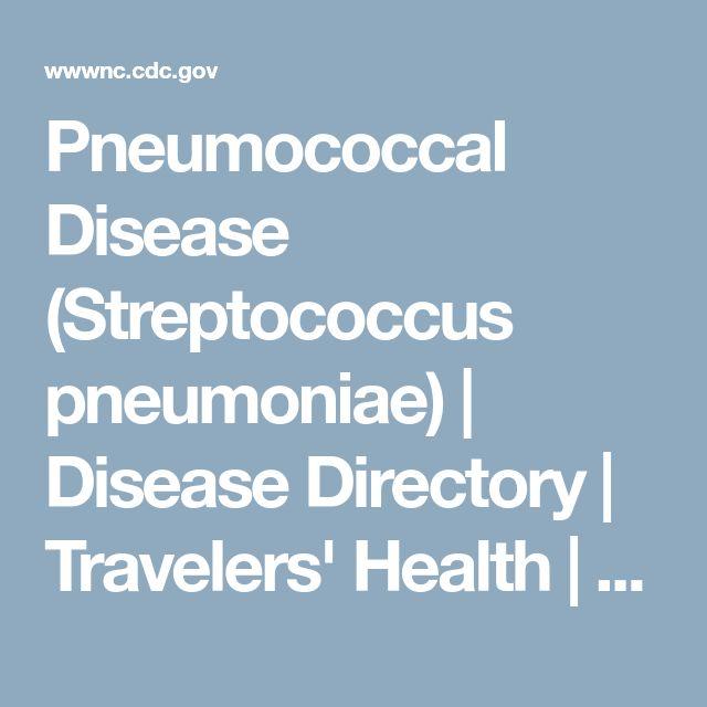 Pneumococcal Disease (Streptococcus pneumoniae)   Disease Directory   Travelers' Health   CDC