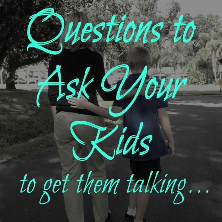 Questions to Ask Your Kids to Get Them Really Talking |