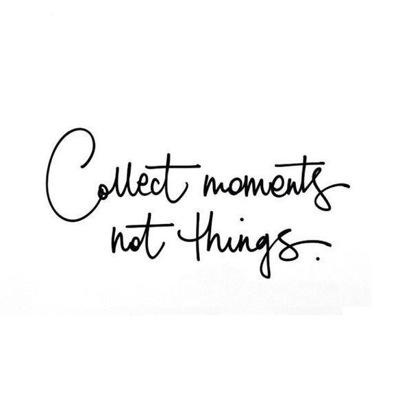 Collect moments not thing, happy memories www.instawall.nl