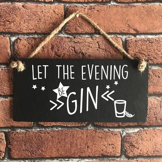 Hey, I found this really awesome Etsy listing at https://www.etsy.com/uk/listing/566168169/gin-quote-plaque-let-the-evening-be-gin