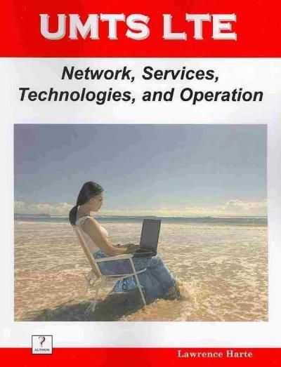 Umts LTE: Network, Services, Technologies, and Operation