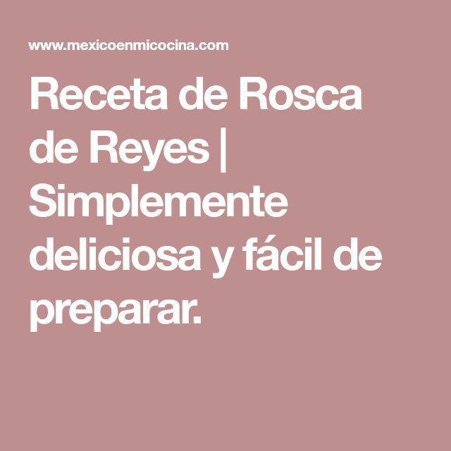 Receta de Rosca de Reyes | Simplemente deliciosa y fácil de preparar.