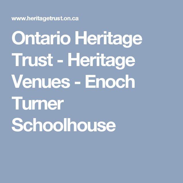 Ontario Heritage Trust - Heritage Venues - Enoch Turner Schoolhouse