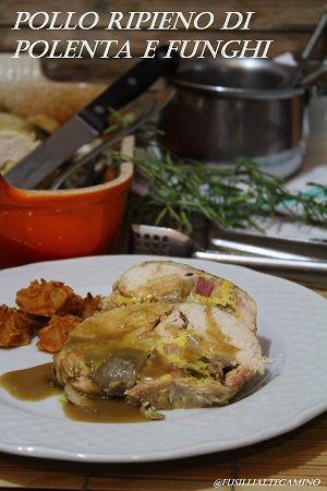 Il pollo ripieno di polenta e funghi di Natalia