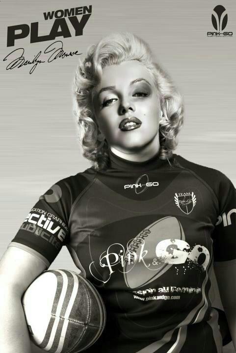 Play Rugby! Women rugby. Marilyn Monroe