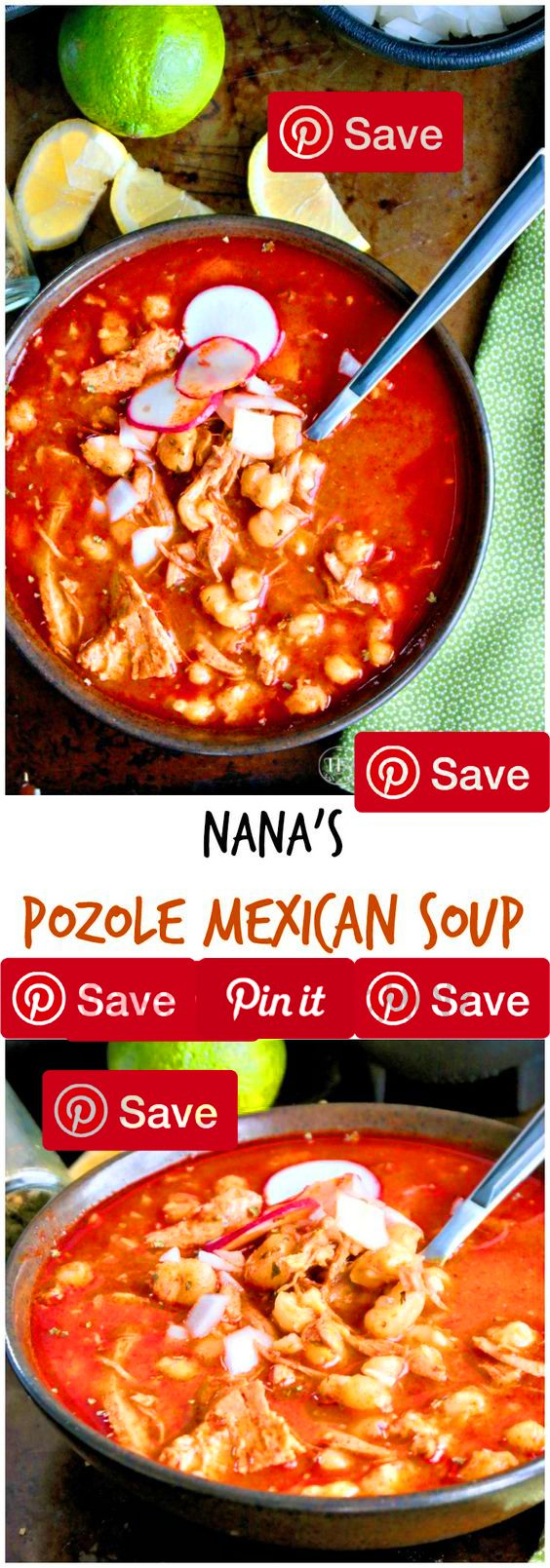 Nanas Pozole Mexican Soup 5.5 hrs to make serves 8-10 Tried and true family recipe from Nana herself! This Pozole Mexican Soup with beef and hominy is a family favorite dish often served during Pickeds Ingredients Produce 2 (29 ounce) white hominy white 1 Bay leaf 1 Cabbage 1 tbsp Garlic 1 Lemon or lime wedges 1 Mexican oregano 1 Onions 1 Radishes Condiments 1 (28 ounce) can Red chile sauce Baking & Spices 1 Garnish - toppings 1 tbsp Red chili powder 1 tbsp Salt Nuts & See