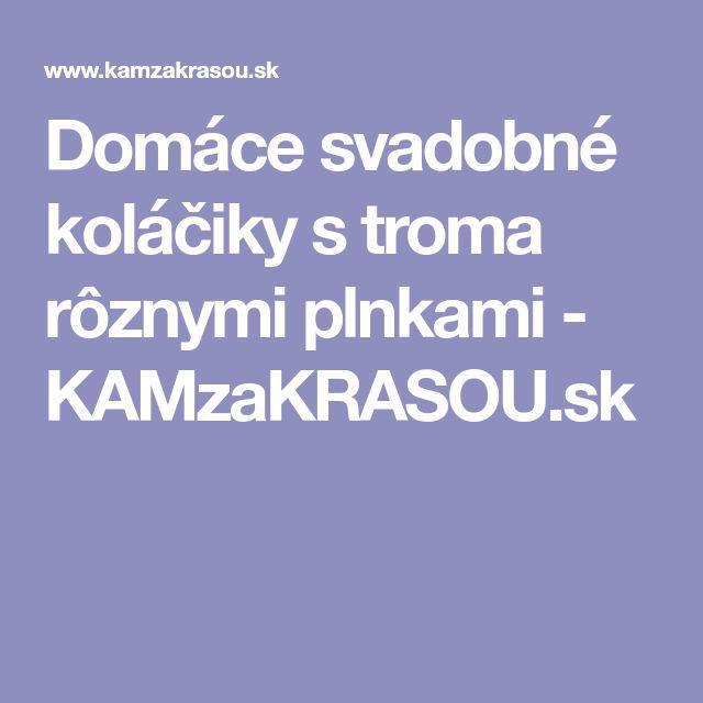 Domáce svadobné koláčiky s troma rôznymi plnkami - KAMzaKRASOU.sk
