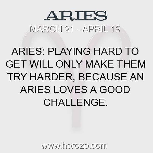Fact about Aries: Aries: Playing hard to get will only make them try harder, because an Aries loves a good challenge. #aries, #ariesfact, #zodiac. More info here: www.horozo.com