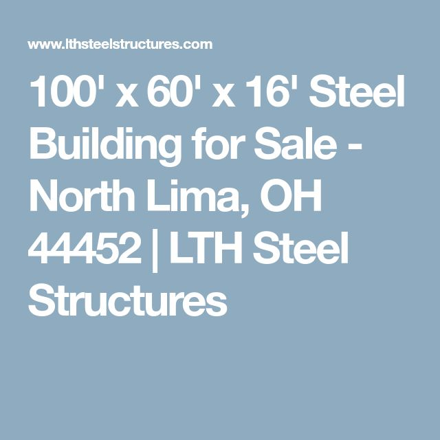 100' x 60' x 16' Steel Building for Sale - North Lima, OH 44452   LTH Steel Structures
