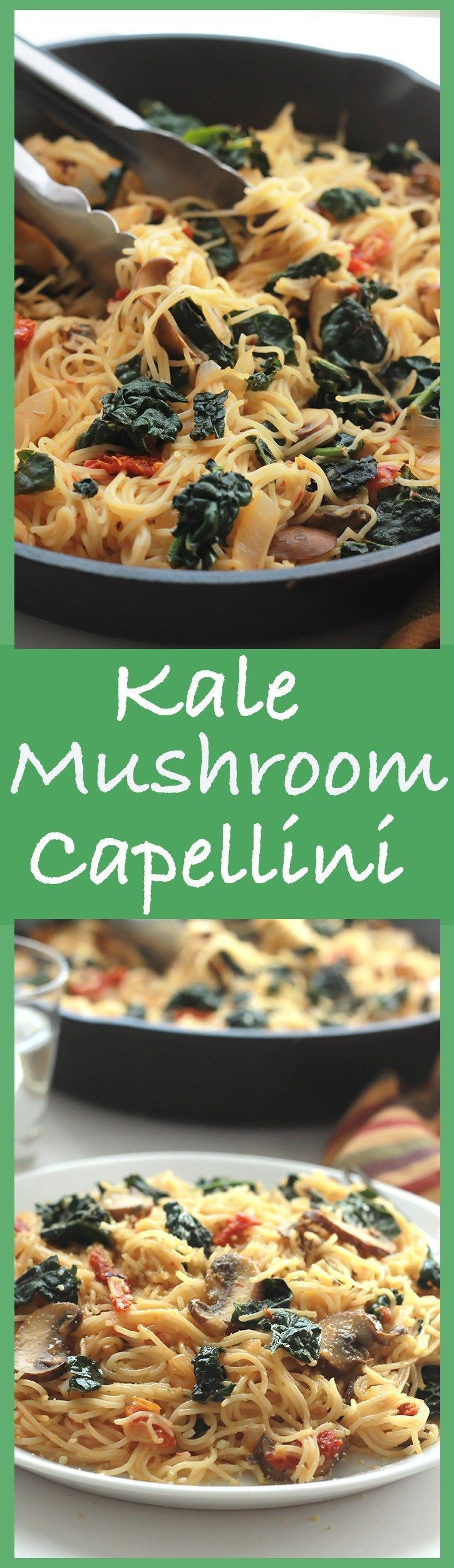 Simple, easy, full of flavor and ready in minutes. This Kale Mushroom Capellini will satisfy everyone at the dinner table!