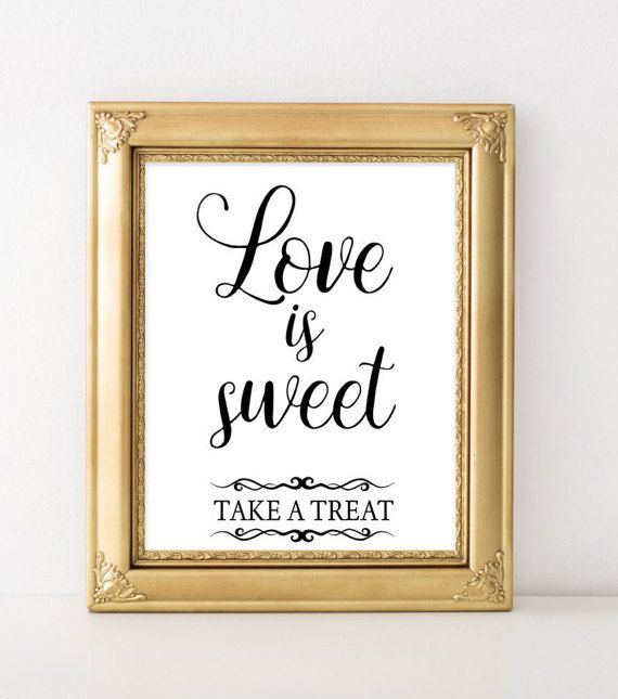 DIY Printable Elegant Wedding Sign Love is sweet - Take a treat  - Handmade wedding poster.   •••NOTE!! ••• Digital Printable Sign - Instant Download. This is a digital print. You will receive a digital file only. No physical item will be sent. ••• Browse all wedding signs from BLACK ELEGANT COLLECTION ••• https://www.etsy.com/shop/FortuDesigns/search?search_query=black+elegant  ••• INSTANT DOWNLOAD ••• 4 JPEG File:  1) 8x10 Inches 2) 11x14 Inches 3) A4 4) A3  If you need other size - just…