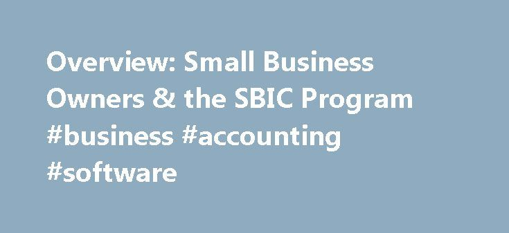 Overview: Small Business Owners & the SBIC Program #business #accounting #software http://business.remmont.com/overview-small-business-owners-the-sbic-program-business-accounting-software/  #small business investment # Small Business Investment Companies (SBICs) are privately managed for profit investment funds that use privately raised capital and guaranteed SBA loans to provide long-term loans and equity investments to qualifying small businesses. Because SBICs seek attractive net returns…