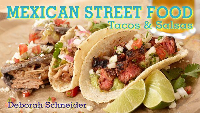 Mexican Street Food: Tacos & Salsas