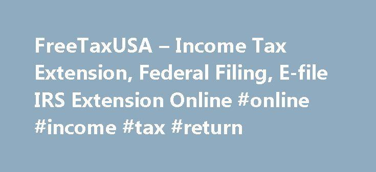 FreeTaxUSA – Income Tax Extension, Federal Filing, E-file IRS Extension Online #online #income #tax #return http://income.remmont.com/freetaxusa-income-tax-extension-federal-filing-e-file-irs-extension-online-online-income-tax-return/  #irs free filing # 100% Free Federal Tax Benefits of Filing an Extension Increase the tax return filing deadline* from April 18th to October 17th It only takes a few minutes to complete online Your tax information is saved for future reference Receive IRS…