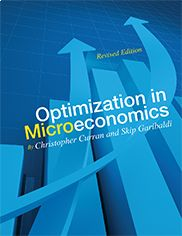 Optimization in Microeconomics (Revised Edition) By Christopher Curran and Skip Garibaldi  This text is a mathematical economics textbook that synthesizes what the reader knows about mathematics and economics.