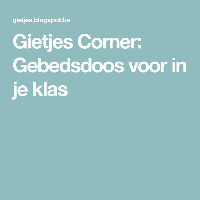 Gietjes Corner: Gebedsdoos voor in je klas
