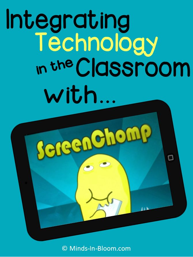 Integrating Technology in the Classroom with Screen Chomp - What a powerful App and it is FREE! Must Try!!