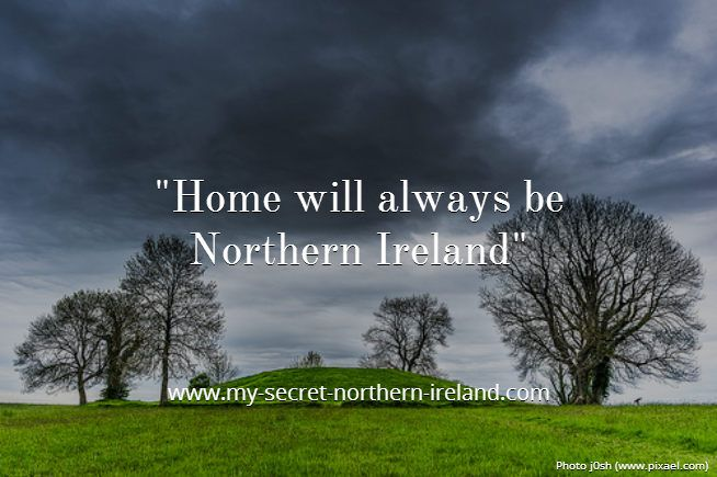 Northern Ireland will always be home