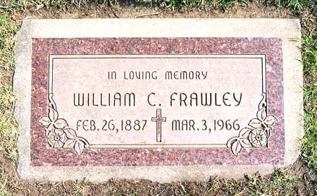 "THE GRAVE OF ACTOR WILLIAM FRAWLEY ('Fred Mertz' on ""I Love Lucy"") at San Fernando Mission Cemetery near Los Angeles, California"