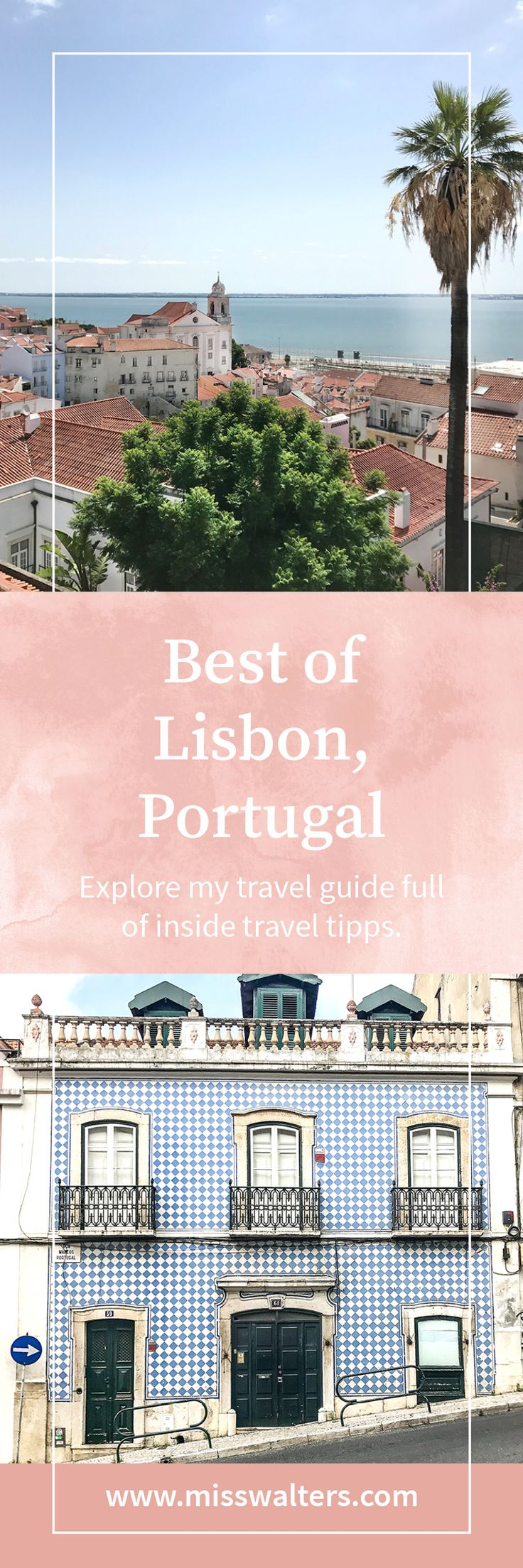 Explore my travel guide for Lisbon, Portugal. Full of inside travel tipps for mindful explorers.