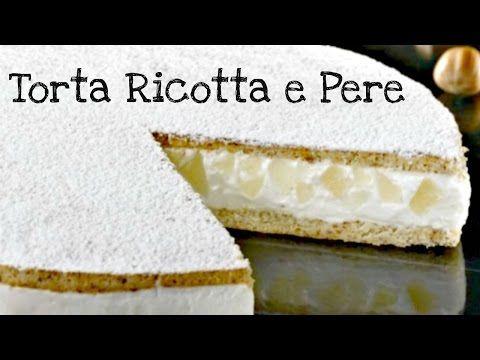 Torta Ricotta e Pera - YouTube