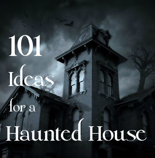 101 Ideas to Create a Scary Haunted House