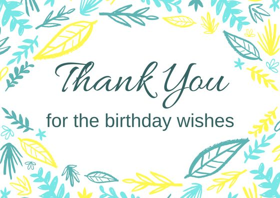 I want to say thank you to my family and friends for all the wonderful birthday wishes I received yesterday. You all made my day..!!