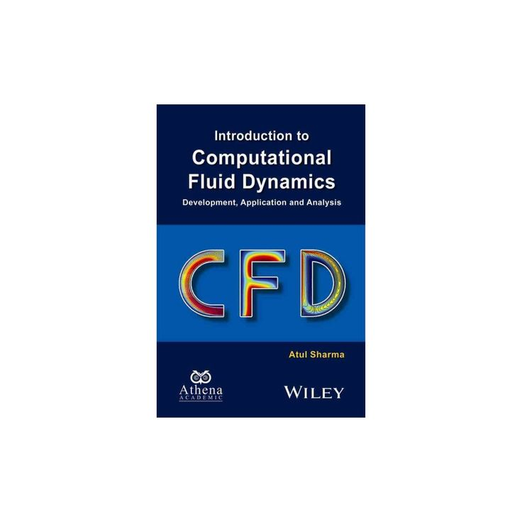Introduction to Computational Fluid Dynamics : Development, Application and Analysis (Hardcover) (Atul
