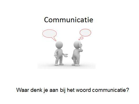 communicatie is ...
