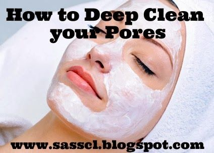sassy&classy: Deep Cleaning your Pores