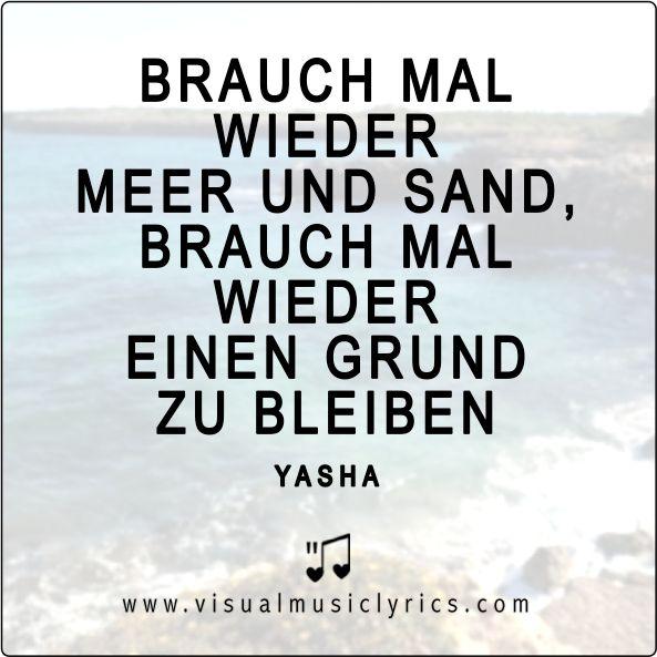 BRAUCH MAL WIEDER #MEER UND SAND, BRAUCH MAL WIEDER EINEN #GRUND ZU BLEIBEN <3  #YASHA #STRAND #MUSIC #LYRICS #LOVETHISLYRICS #VISUALMUSICLYRICS #SPREADHOPE