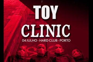 TOY e CLINIC no Porto a 4 de julho.