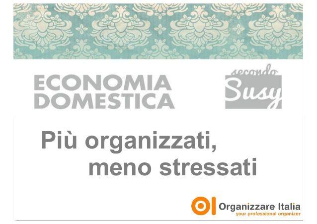 Più organizzati, meno stressati - Economia Domestica secondo Susy c/o…