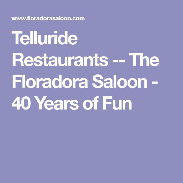Telluride Restaurants -- The Floradora Saloon - 40 Years of Fun