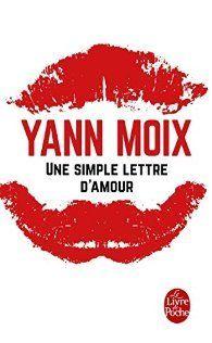 Une simple lettre d'amour - Yann Moix