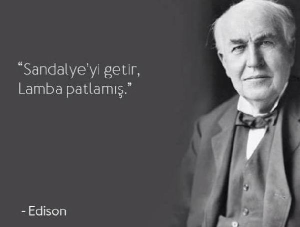 Thomas Edison ünlü sözleri  Thomas Edison – Ampulün mucidi olmasının yanı sıra günümüze ışık tutan pek çok özgün icadı vardır, ömrünü eski icatların geliştirilmesine adamıştır.  Bu içerik KpssDelisi.com 'dan alınmıştır : http://kpssdelisi.com/question/bilimadamlari-ve-mucitlerin-unlu-olmus-ancak-asla-soylemedigi-unlu-sozleri/