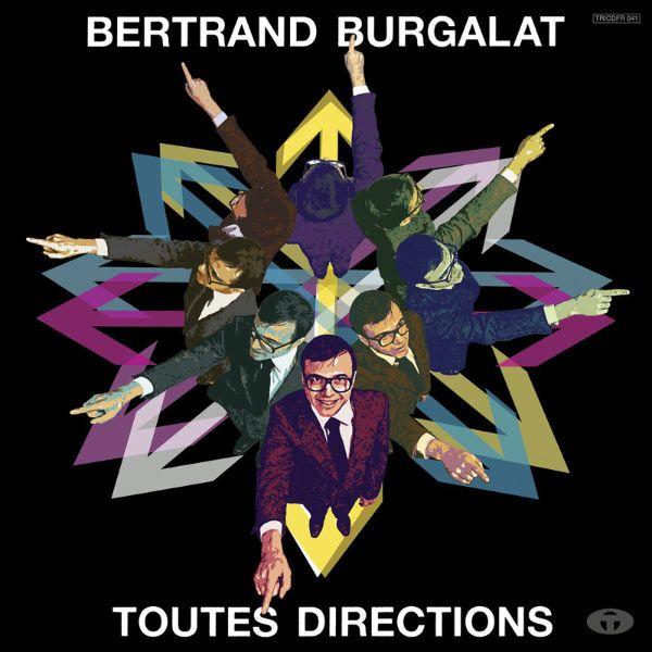 Bertrand Burgalat : Toutes directions (Bonus Track Version)