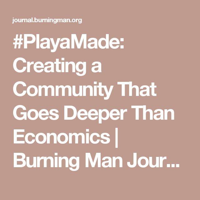 #PlayaMade: Creating a Community That Goes Deeper Than Economics | Burning Man Journal