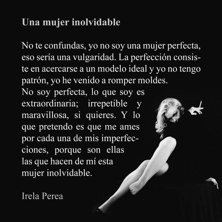 """""""Una Mujer Inolvidable"""", de Irela Perea. Poema, poesía, frases, citas, versos, amor. https://www.facebook.com/IrelaPerea"""