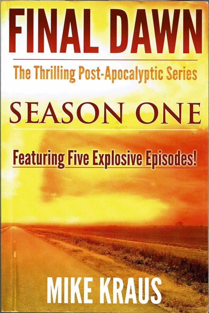 Final Dawn: Season 1 (The Thrilling Post-Apocalyptic Series) (Paperback) by Mike
