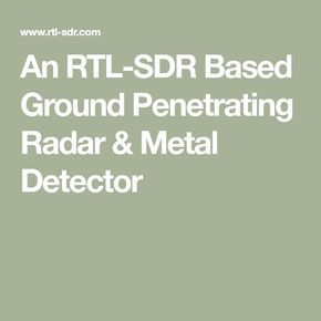 An RTL-SDR Based Ground Penetrating Radar & Metal Detector