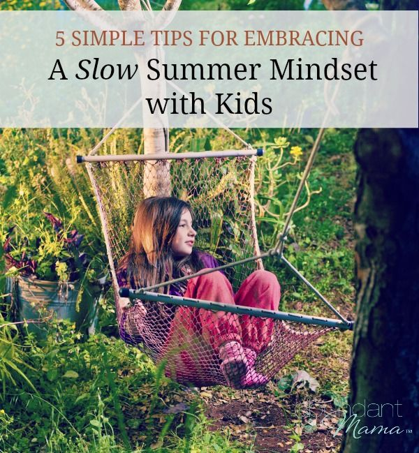 5 Simple Tips for Embracing A Slow Summer Mindset with Kids