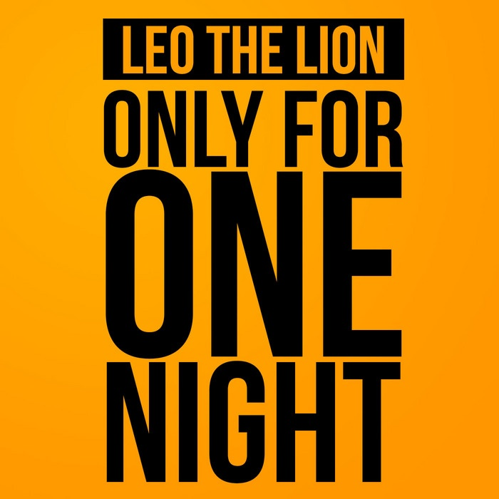 Video: Leo The Lion - Only For The Night