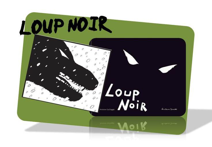 Un album pour écrire: Loup noir d'Antoine Guilloppé - Caracolus