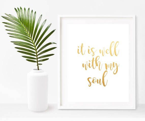 Buy Prints On Etsy $8.25 It Is Well With My Soul Print Inspirational Quote Quote