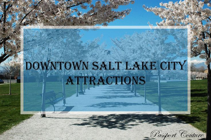 Downtown Salt Lake City Attractions