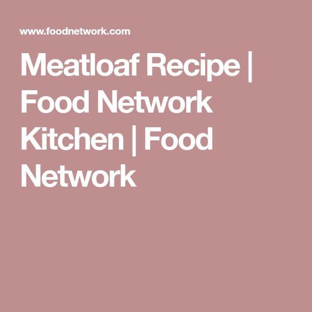 Meatloaf Recipe   Food Network Kitchen   Food Network